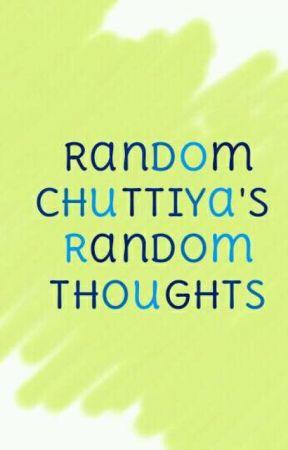 Random chuttiya's Random thoughts by IamAchuttiya