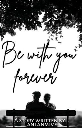 Be With You Forever  by Lanlanmive