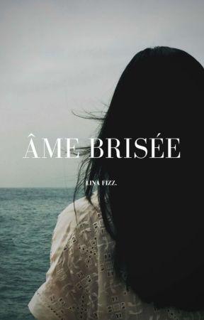 Âme brisée.  by LinaFizz