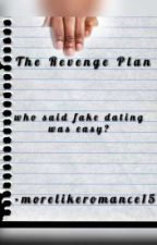 The Revenge Plan by morelikeromance15
