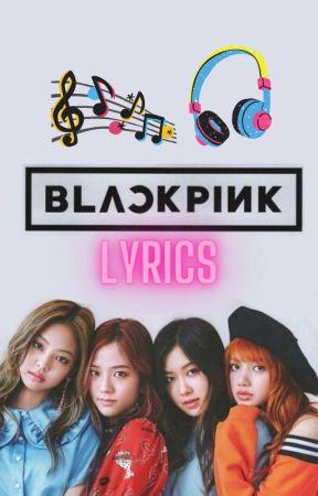 BlackPink Lyrics by muggleborne