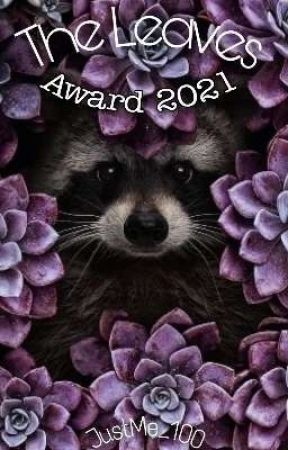 ✔The Leaves Award 2021 {English} by JustMe_100