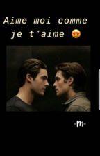 Aime moi comme je t'aime 😍                                            ~Thiam~  by histoire27