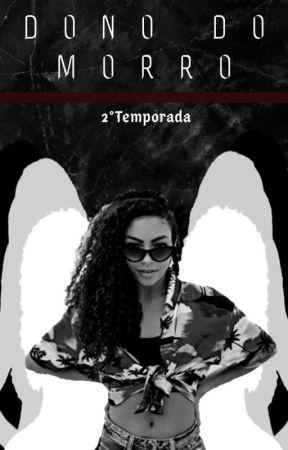DONO DO MORRO 2° TEMPORADA by beuany2706
