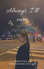 {COMPLETED} Always, I'll care | Ryuryeong  by TwicepinkitzIzone