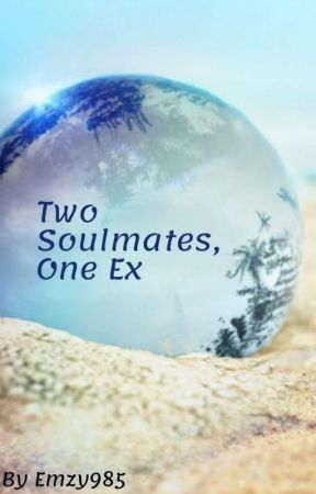 Two Soulmates, One Ex by Emzy985