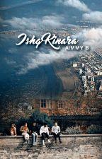 Ishq Kinara[Love Ashore] Complete by AimmyB