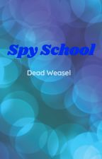 Spy School: Dead Weasel by Lotsofunyeah