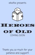 Heroes of Old by artemis_foxx
