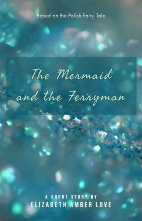 The Mermaid and the Ferryman by amberunmasked