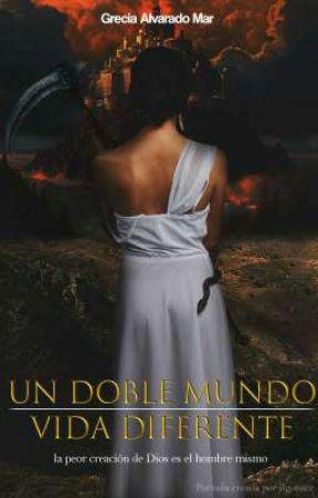 UN DOBLE MUNDO: VIDA DIFERENTE  by tomilison