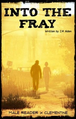 Into The Fray | TWD (Male Reader x Clementine)  by MANOMAGlC
