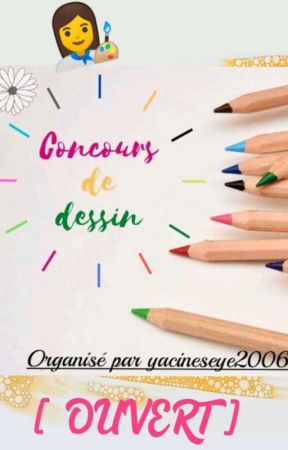 Concours de dessin [ OUVERT ] by yacineseye2006