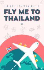 [LongFic] Fly Me To Thailand bởi ZeNguyen1209