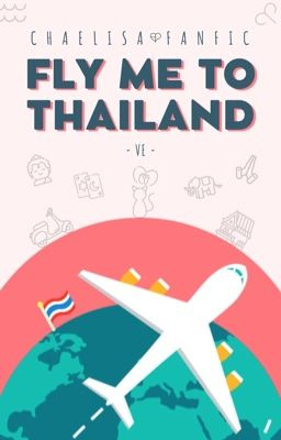 [LongFic] Fly Me To Thailand