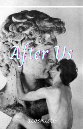 After Us | ✓ by acosmisto