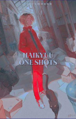 HAIKYUU ✧ ONE SHOTS !! by baby4pplepie
