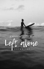 Left alone by zoeeewright