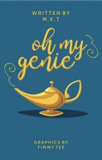 Oh My Genie   ✓ by chaoticminds-