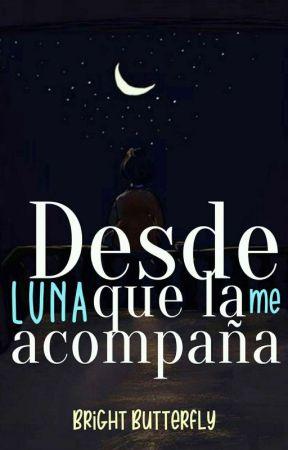 Desde Que La Luna Me Acompaña by yeehlenyah