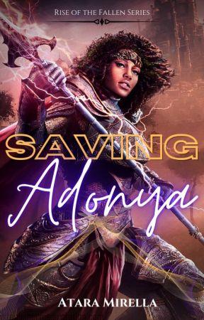 Saving Adonya (Rise of the Fallen: Volume 2) by AtaraMirella36945