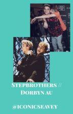 Stepbrothers // Dorbyn au by iconicseavey