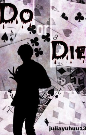 Do or Die | BTS TXT (COMPLETED) by juliayuhuu13