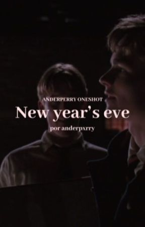 new year's eve | anderperry one shot by anderpxrry