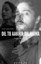 Dil To Aakhir Dil Haina (On Hold) द्वारा quinn_hq