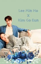 Lee Min Ho and Kim Go Eun One Shots by miss_aoife