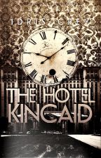 The Hotel Kincaid [EXCERPT] by IdrisGrey