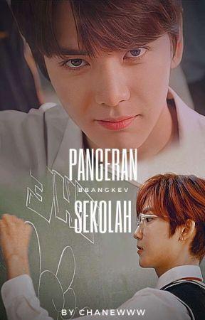 PANGERAN SEKOLAH || bbangkev by chanewww