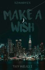 Make a Wish by xzmandyzx