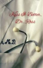 Kiss It Better, Dr. Ross by WickedSinner35