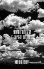 pleasure sickness -bl and kpop one shots- by yoongayandjungcock