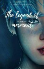 The Legend of Mermaid  by jeonjkx1