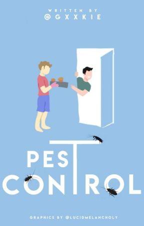 Pest Control ✔ by gxxkie