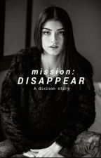 Mission Disappear : Adixisonstory by jungshiraee