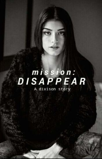 Mission Disappear : Adixisonstory
