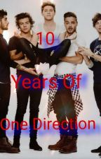 10 Years Of One Direction  by CurlyLouisx