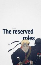 |The Reserved Roles| by childe_sheran