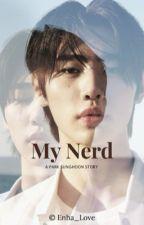 My Nerd - Enhypen Sunghoon✓ by EunheeLove_