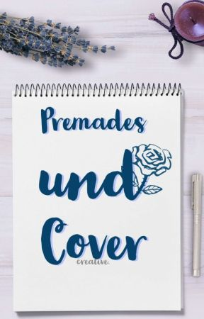 Premades & Covers by creative4everything