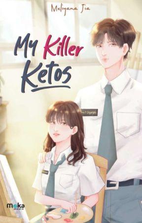 My Killer Ketos (COMPLETED)  by meliyanajiaa