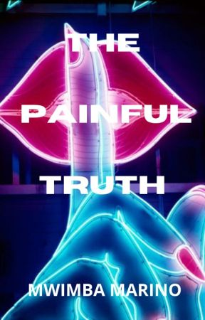 THE PAINFUL TRUTH by mwriter12