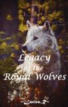 Legacy of the Royal Wolves cover