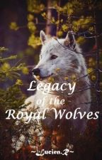 Legacy of the Royal Wolves by lucR777