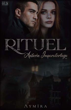 RİTÜEL - Anberin İmparatorluğu  by aymirailhan