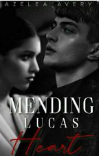 Mending Lucas Heart | Azelea Avery by Azelea_Avery