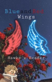 Blue and Red Wings (Hawks x Reader) (HIATUS) cover